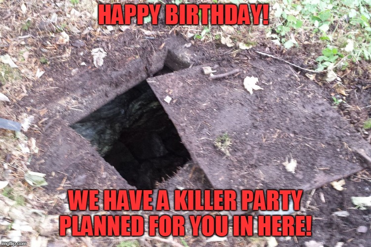 secret door | HAPPY BIRTHDAY! WE HAVE A KILLER PARTY PLANNED FOR YOU IN HERE! | image tagged in secret door | made w/ Imgflip meme maker