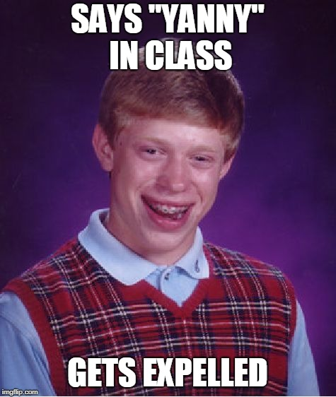 "Bad Luck Brian Meme | SAYS ""YANNY"" IN CLASS GETS EXPELLED 