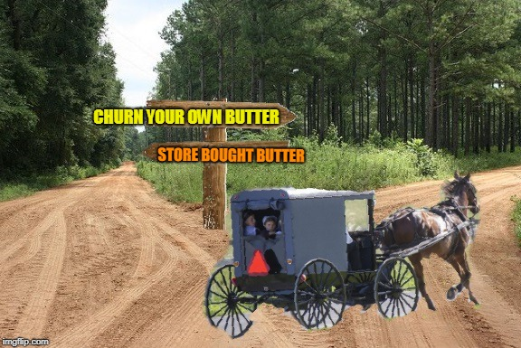 Exit 12 before it was cool. | STORE BOUGHT BUTTER CHURN YOUR OWN BUTTER | image tagged in exit 12 before it was cool,nixieknox,memes | made w/ Imgflip meme maker