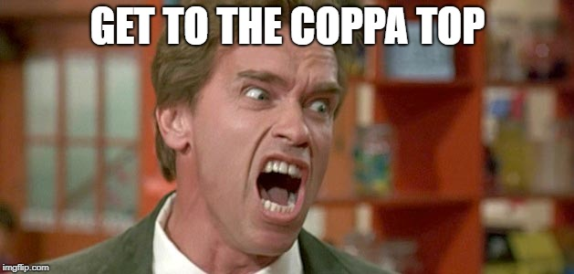 arnold | GET TO THE COPPA TOP | image tagged in arnold | made w/ Imgflip meme maker