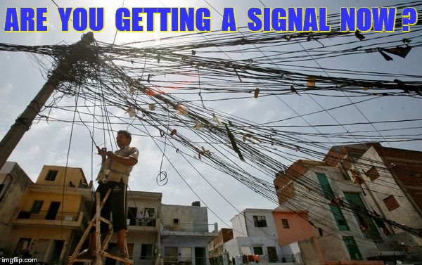 ARE  YOU  GETTING  A  SIGNAL  NOW ? | made w/ Imgflip meme maker