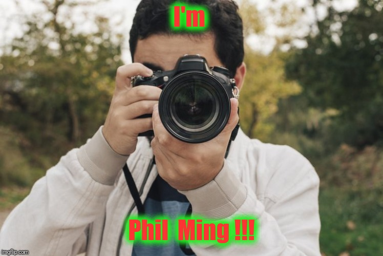 I'm Phil  Ming !!! | made w/ Imgflip meme maker
