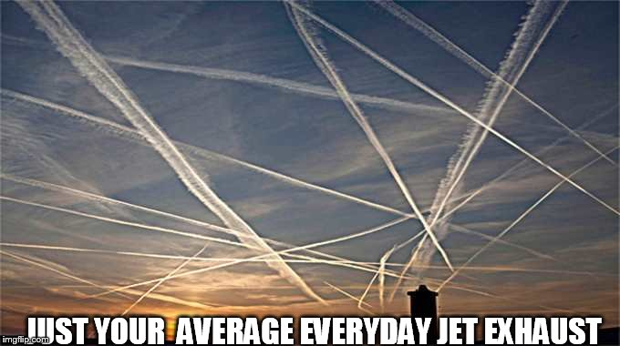 jet streams | JUST YOUR  AVERAGE EVERYDAY JET EXHAUST | image tagged in jet,exhaust,everyday | made w/ Imgflip meme maker