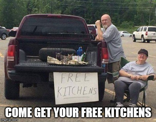COME GET YOUR FREE KITCHENS | made w/ Imgflip meme maker