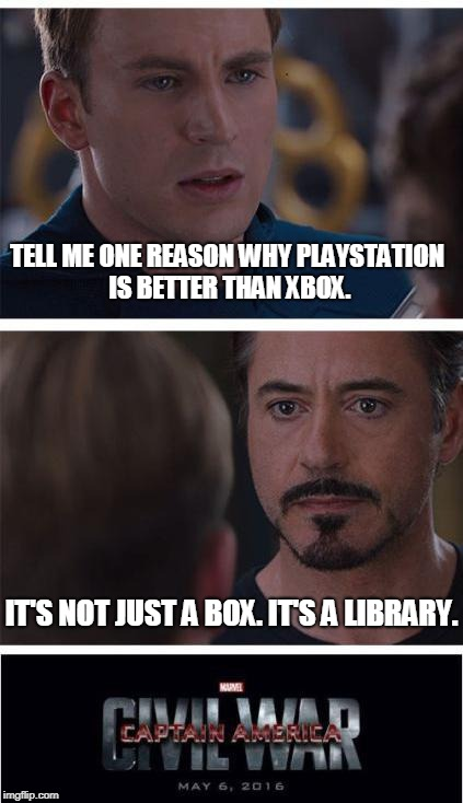 Captain America Civil War |  TELL ME ONE REASON WHY PLAYSTATION IS BETTER THAN XBOX. IT'S NOT JUST A BOX. IT'S A LIBRARY. | image tagged in captain america civil war | made w/ Imgflip meme maker