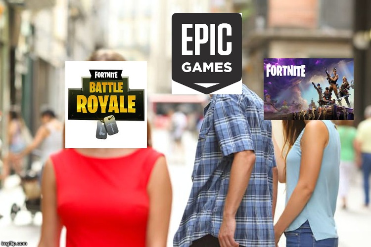 abandonment | image tagged in memes,distracted boyfriend,fortnite meme | made w/ Imgflip meme maker