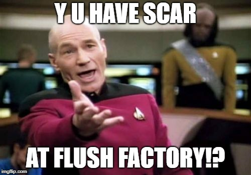 SCAR logic | Y U HAVE SCAR AT FLUSH FACTORY!? | image tagged in memes,picard wtf | made w/ Imgflip meme maker