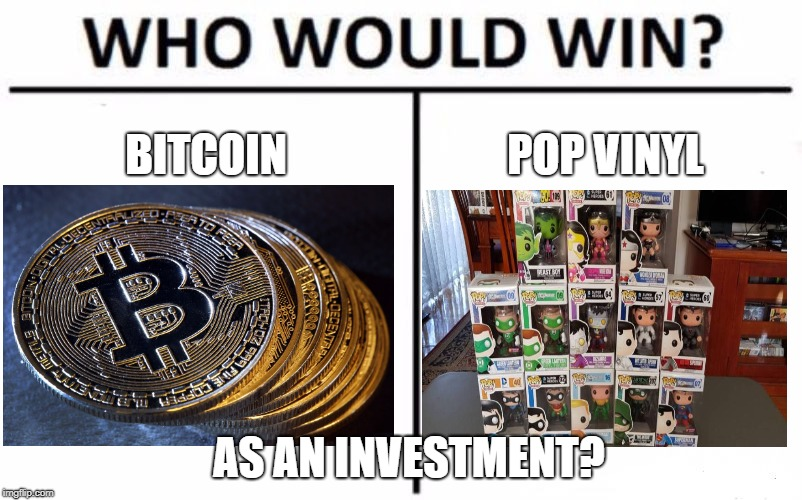 Who Would Win? | BITCOIN POP VINYL AS AN INVESTMENT? | image tagged in memes,who would win | made w/ Imgflip meme maker