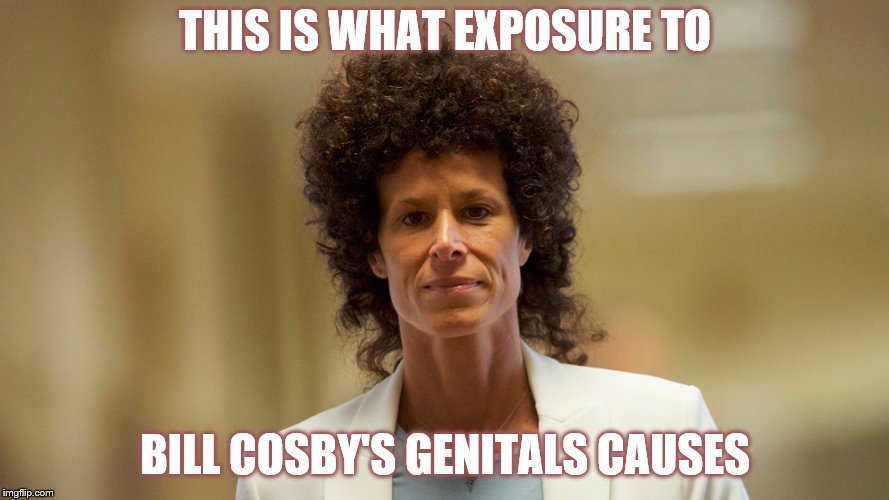 THIS IS WHAT EXPOSURE TO BILL COSBY'S GENITALS CAUSES | image tagged in area | made w/ Imgflip meme maker