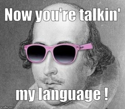 Now you're talkin' my language ! | made w/ Imgflip meme maker