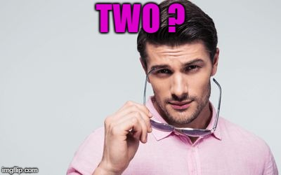 pink shirt | TWO ? | image tagged in pink shirt | made w/ Imgflip meme maker