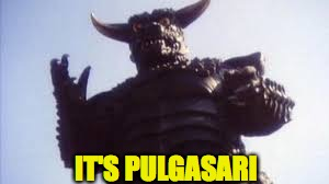 IT'S PULGASARI | made w/ Imgflip meme maker