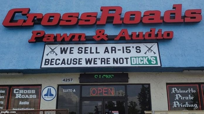 Pawn shop trolls Dick's with sign advertising AR-15's  | PAWN SHOP TROLLS D!CK'S | image tagged in dick's,pawn shop,troll,ar15,memes | made w/ Imgflip meme maker