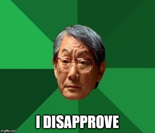 I DISAPPROVE | made w/ Imgflip meme maker