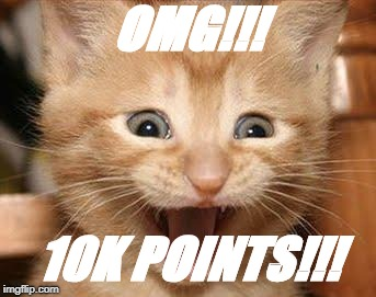 Thank you So much!!! | OMG!!! 10K POINTS!!! | image tagged in memes,milestone | made w/ Imgflip meme maker
