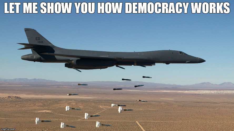 B-1 Lancer Bomber (Bone) - Carpet Bombing HD Wide Screen  | LET ME SHOW YOU HOW DEMOCRACY WORKS | image tagged in b1,b-1 lance bommer,usaf,us air force,jet,democracy | made w/ Imgflip meme maker