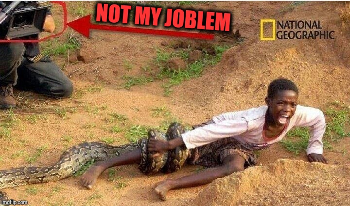 #notmyjoblem | NOT MY JOBLEM | image tagged in joblem,not my joblem,pipe_picasso | made w/ Imgflip meme maker