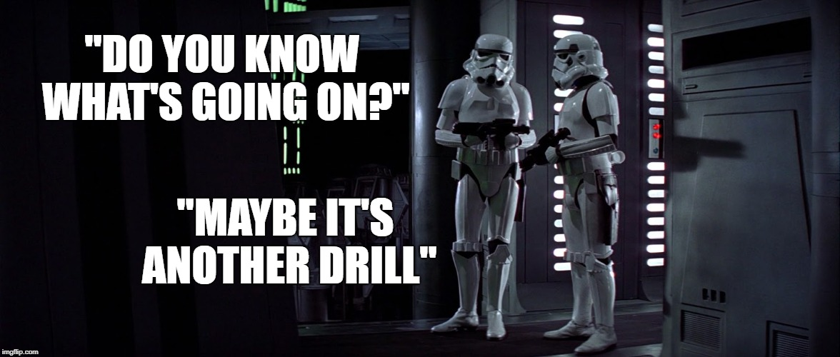 "Star Wars Stormtroopers Another Drill | ""DO YOU KNOW WHAT'S GOING ON?"" ""MAYBE IT'S ANOTHER DRILL"" 