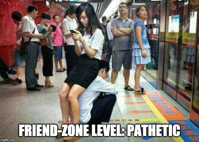 Friends don't let friends get friend-zoned. | FRIEND-ZONE LEVEL: PATHETIC | image tagged in friend,friendzone,lever | made w/ Imgflip meme maker