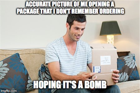 Please kill me | ACCURATE PICTURE OF ME OPENING A PACKAGE THAT I DON'T REMEMBER ORDERING HOPING IT'S A BOMB | image tagged in kill me now,please kill me,bomb,delivery,package,amazon | made w/ Imgflip meme maker