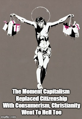 """The Moment Capitalism Replaced Citizenship With Consumerism..."" 