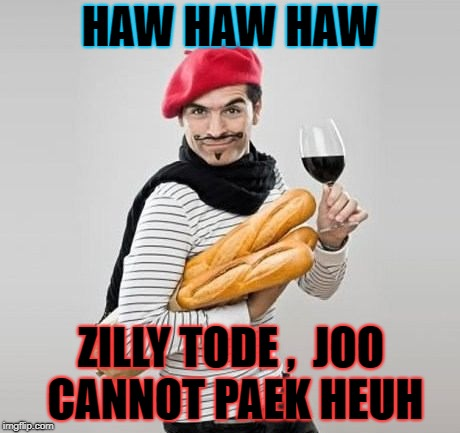 HAW HAW HAW ZILLY TODE ,  JOO CANNOT PAEK HEUH | made w/ Imgflip meme maker