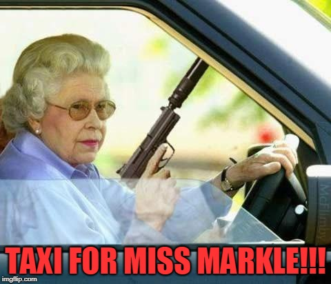 Queen gun | TAXI FOR MISS MARKLE!!! | image tagged in queen gun | made w/ Imgflip meme maker