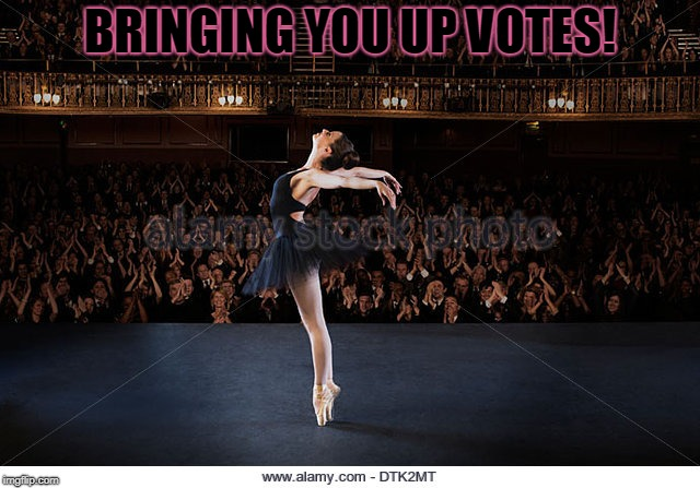 ballerina | BRINGING YOU UP VOTES! | image tagged in ballerina | made w/ Imgflip meme maker