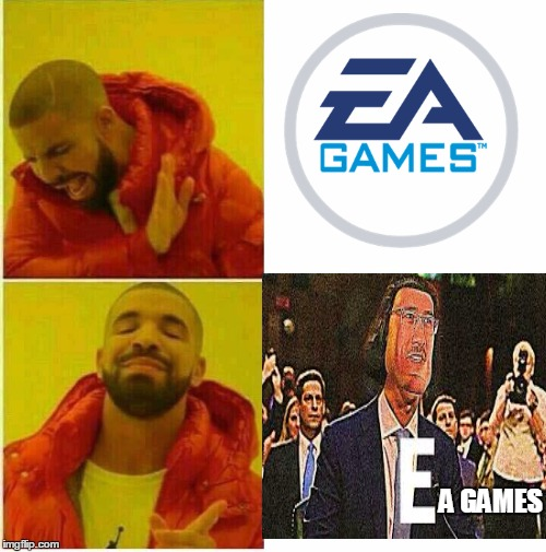 E-nother one | A GAMES | image tagged in drake hotline approves,e,e meme,ea games,ea games meme,eagames | made w/ Imgflip meme maker