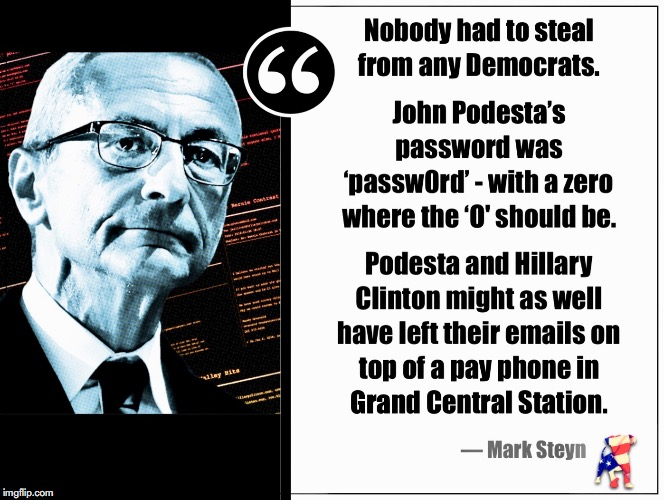 John Podesta Phishing Scheme - Not Hacked. Password was Password: pathological liar. Hillary Clinton | image tagged in john podesta,russian hackers,mark steyn,fox news,phish,mueller time | made w/ Imgflip meme maker