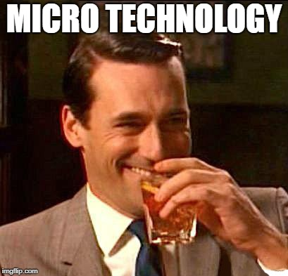 drink | MICRO TECHNOLOGY | image tagged in drink | made w/ Imgflip meme maker