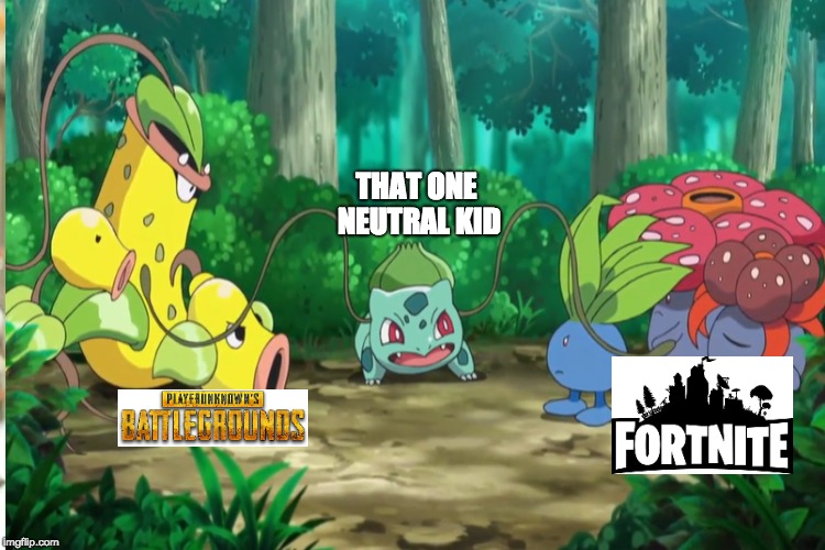 Fortnite vs PUBG potrayed by pokemon |  THAT ONE NEUTRAL KID | image tagged in fortnite,pubg,pokemon | made w/ Imgflip meme maker