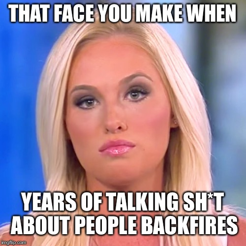 The Snowflake Melteth | THAT FACE YOU MAKE WHEN YEARS OF TALKING SH*T ABOUT PEOPLE BACKFIRES | image tagged in tomi lahren,wicked witch of the west | made w/ Imgflip meme maker