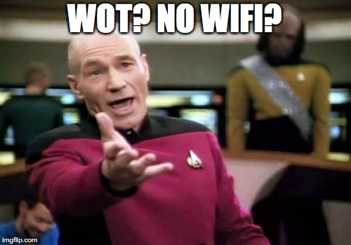 Picard Wtf Meme | WOT? NO WIFI? | image tagged in memes,picard wtf | made w/ Imgflip meme maker