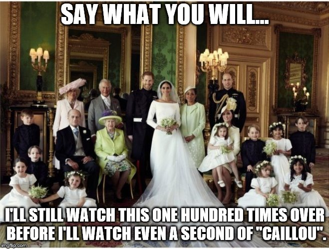 "Still Better Than Caillou | SAY WHAT YOU WILL... I'LL STILL WATCH THIS ONE HUNDRED TIMES OVER BEFORE I'LL WATCH EVEN A SECOND OF ""CAILLOU"". 
