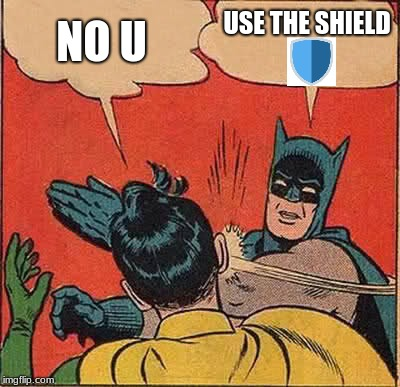NO NEED FOR NO U! | NO U USE THE SHIELD | image tagged in memes,batman slapping robin,no u,shield | made w/ Imgflip meme maker