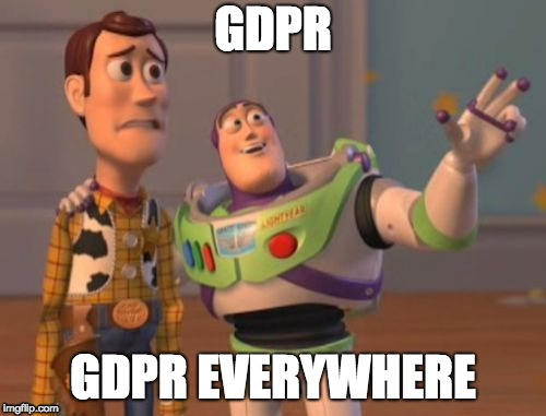 GDPR, GDPR Everywhere | GDPR GDPR EVERYWHERE | image tagged in memes,x x everywhere,gdpr | made w/ Imgflip meme maker