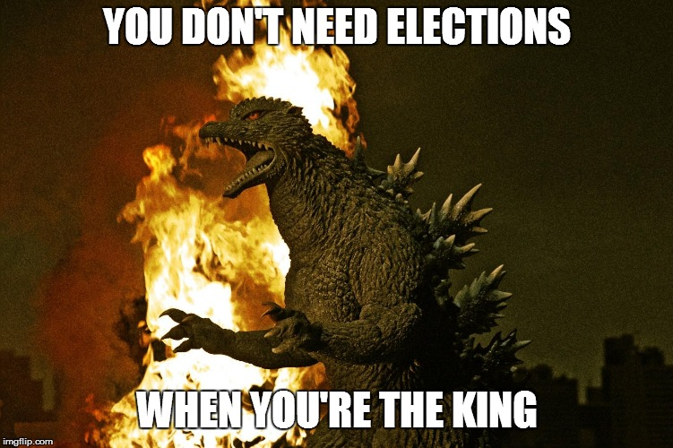 YOU DON'T NEED ELECTIONS WHEN YOU'RE THE KING | made w/ Imgflip meme maker