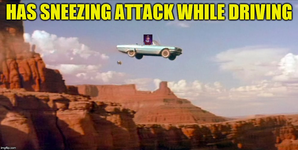 HAS SNEEZING ATTACK WHILE DRIVING | made w/ Imgflip meme maker