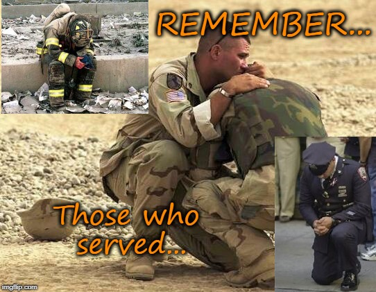 Remembering those who served | REMEMBER... Those who served... | image tagged in memorial day | made w/ Imgflip meme maker