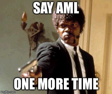 Say That Again I Dare You Meme | SAY AML ONE MORE TIME | image tagged in memes,say that again i dare you | made w/ Imgflip meme maker
