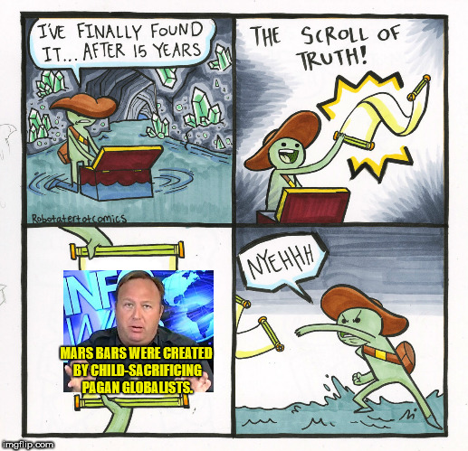 The Scroll Of Truth Meme | MARS BARS WERE CREATED BY CHILD-SACRIFICING PAGAN GLOBALISTS. | image tagged in memes,the scroll of truth | made w/ Imgflip meme maker