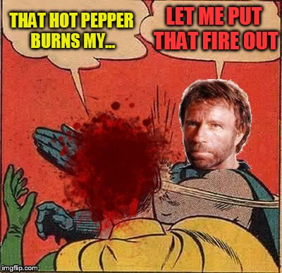 THAT HOT PEPPER BURNS MY... LET ME PUT THAT FIRE OUT | made w/ Imgflip meme maker