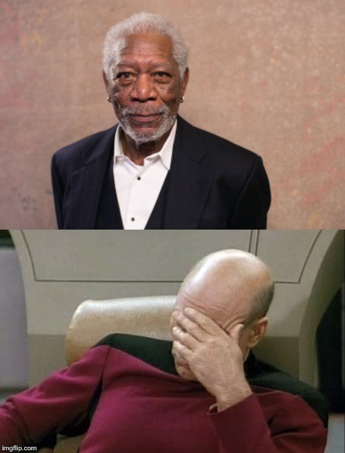 _ | . | image tagged in picard wtf,memes,morgan freeman | made w/ Imgflip meme maker