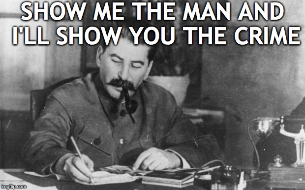 SHOW ME THE MAN AND I'LL SHOW YOU THE CRIME | made w/ Imgflip meme maker