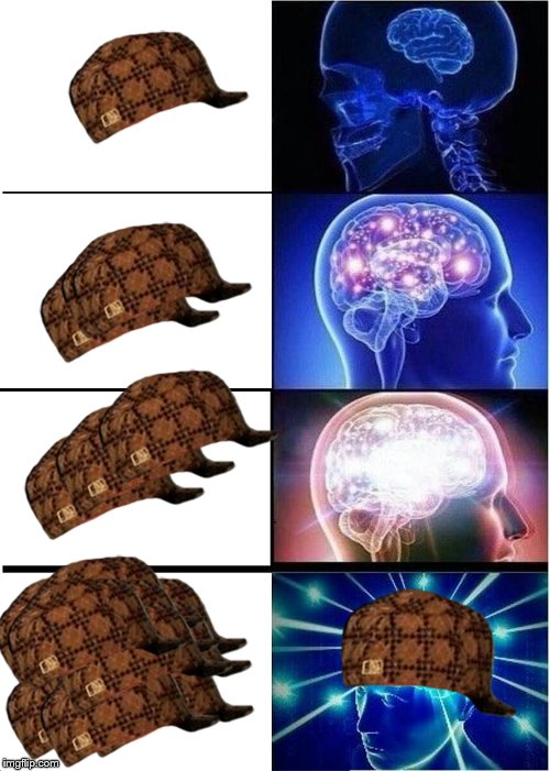 Expanding Brain | image tagged in memes,expanding brain,scumbag | made w/ Imgflip meme maker