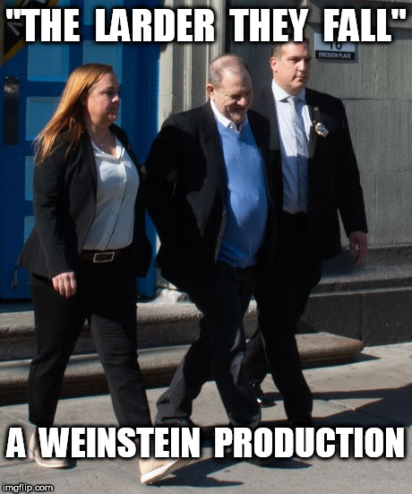 "Harvey Weinstein The Larder They Fall | ""THE  LARDER  THEY  FALL"" A  WEINSTEIN  PRODUCTION 
