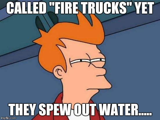 "Water truck or fire truck? | CALLED ""FIRE TRUCKS"" YET THEY SPEW OUT WATER..... 