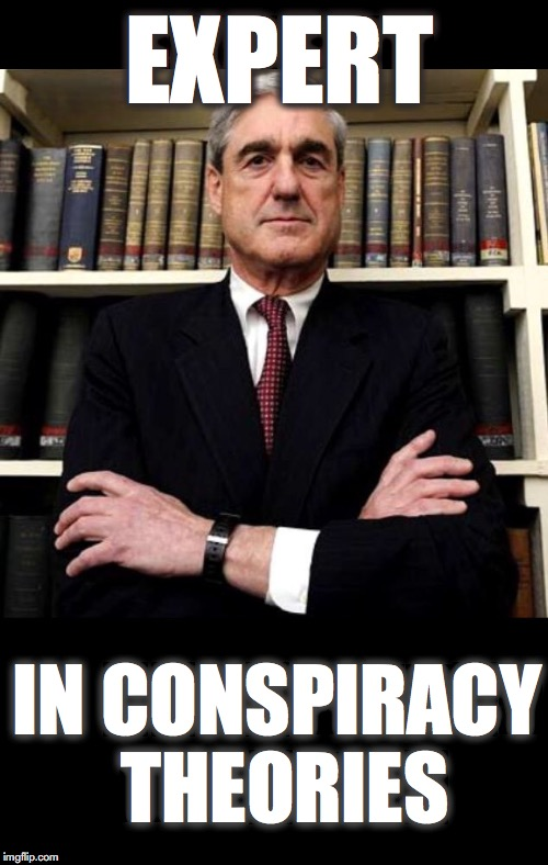 Robert Mueller is a RussiaGate Conspiracy Theorist. Unfit to Lead. Needs a Mental Health Check. (Or the DOJ is Corrupt). | EXPERT IN CONSPIRACY THEORIES | image tagged in robert mueller,conspiracy theory,trump russia collusion,mental health,doj,fbi | made w/ Imgflip meme maker