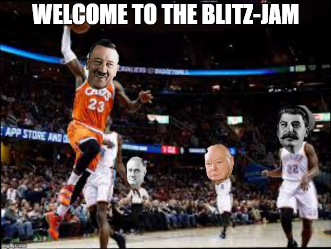 WELCOME TO THE BLITZ-JAM | image tagged in ww2 sports | made w/ Imgflip meme maker